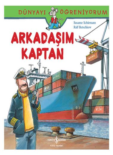 Revell Dünyayı Öğreniyorum Arkadaşım Kaptan ış Bankası Kültür Yayınları Renkli